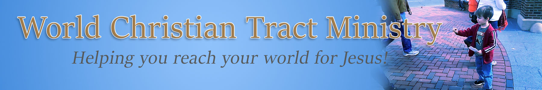 World Christian Tract Minstry - Helping you reach your world for Jesus